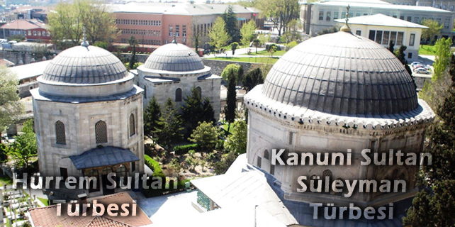 Hurrem-Sultan-ve-Kanuni-Sultan-Suleyman-Turbeleri
