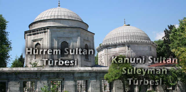 Hurrem-Sultan-ve-Kanuni-Sultan-Suleyman-Turbesi