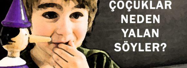 Çocuklar neden yalan söyler? Ne yapmak lazım?